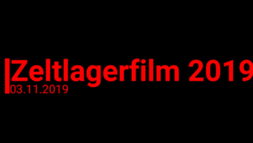Zeltlagerfilm – 03.11.2019